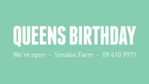 Queen's birthday - we're open at Smales Farm